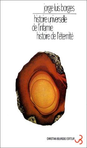Jorge Luis Borges - Histoire universelle de l'infamie