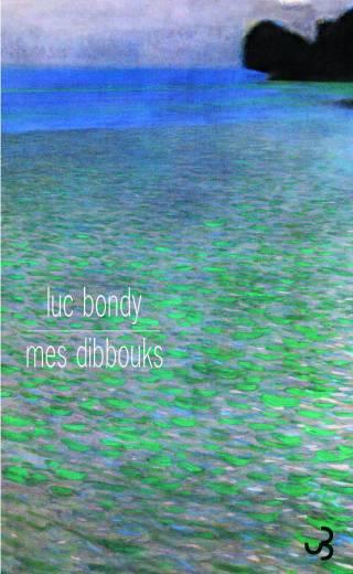 Luc Bondy -Mes dibbouks