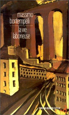 Massimo Bontempelli - La Vie laborieuse