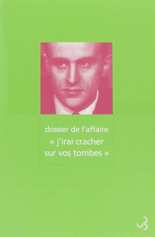 Noël Arnaud - Dossier de l'affaire « J'irai cracher sur vos tombes »