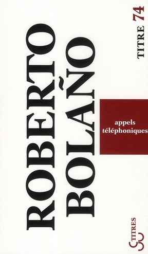 Roberto Bolaño - Appels téléphoniques
