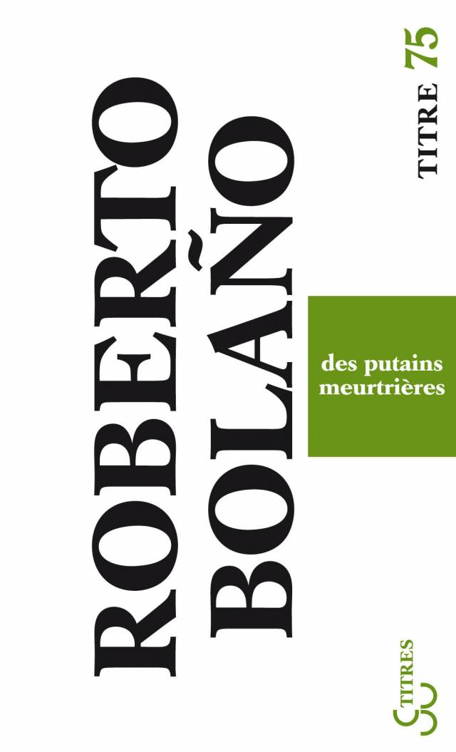 Roberto Bolano - Des putains meurtrières (titres)