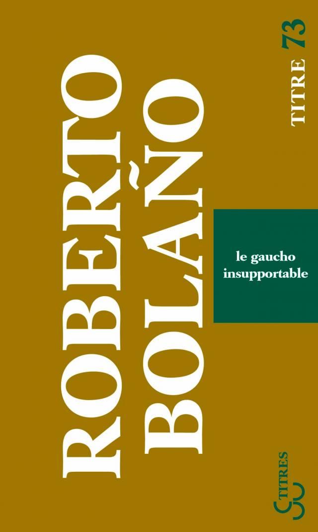 Roberto Bolano - Le gaucho insupportable (titres)