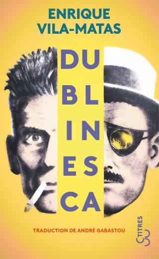 Enrique Vila-Matas - Dublinesca (Titres)