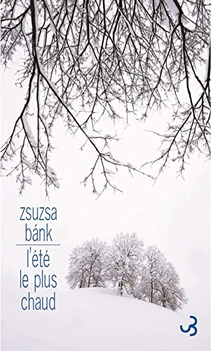 Zsuza Bank - L'Été le plus chaud