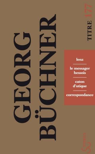 Georg Büchner - Lenz - Le Messager hessois - Caton d'Utique - Correspondance