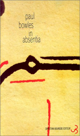 Jane Bowles - In Absentia