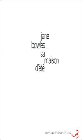 Jane Bowles - Sa maison d'été