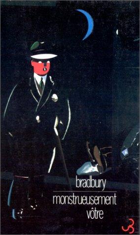 Ray Bradbury - Monstrueusement vôtre